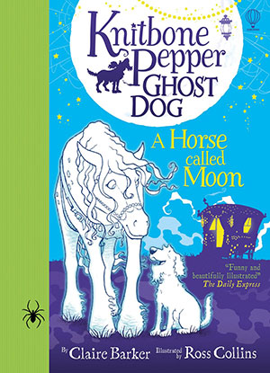 Knitbone Pepper Ghost Dog : A Horse Called Moon